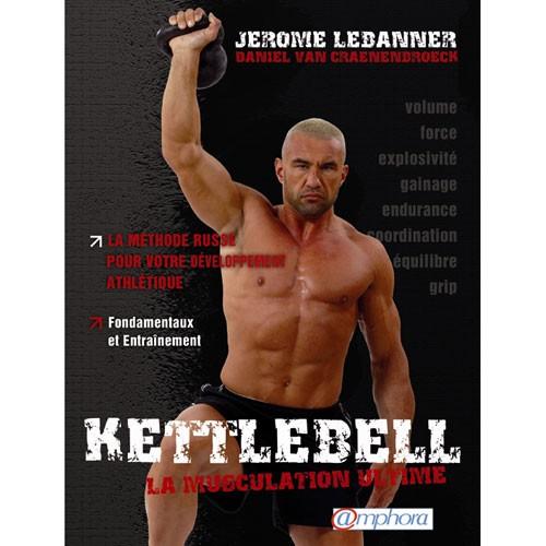 LIVRE - Kettlebell, la musculation ultime