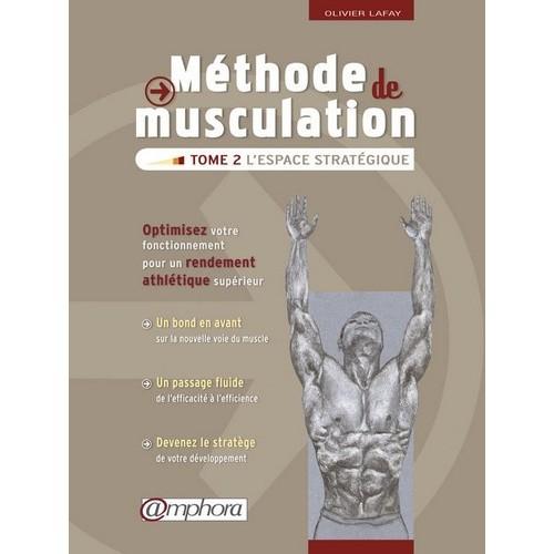 LIVRE - Méthode de Musculation Tome 2 - L'espace stratégique